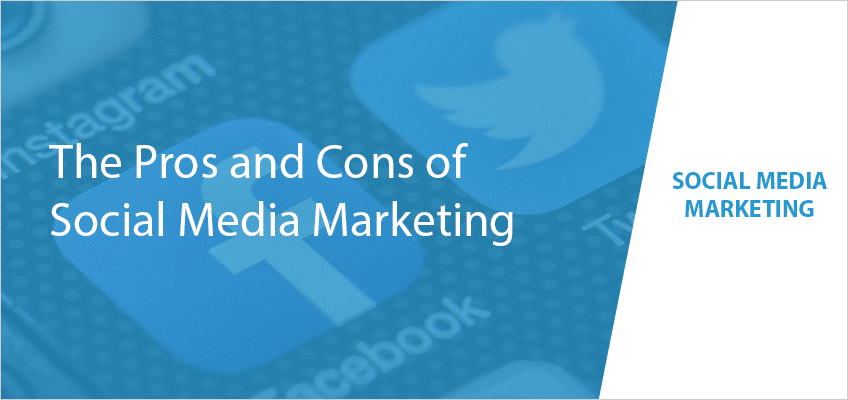 The Pros and Cons of Social Media Marketing header